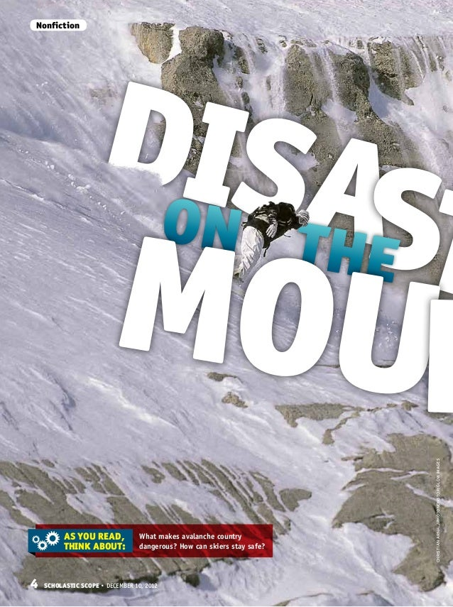 4 Scholastic Scope • DECEMBER 10, 2012NonfictionWhat makes avalanche countrydangerous? How can skiers stay safe?AS YOU REA...