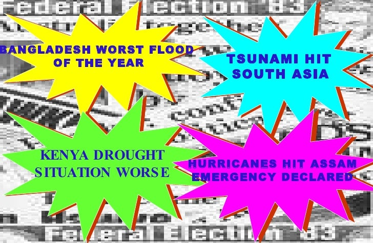 BANGLADESH WORST FLOOD  OF THE YEAR KENYA DROUGHT SITUATION WORSE TSUNAMI HIT  SOUTH ASIA   HURRICANES HIT ASSAM EMERGENCY...