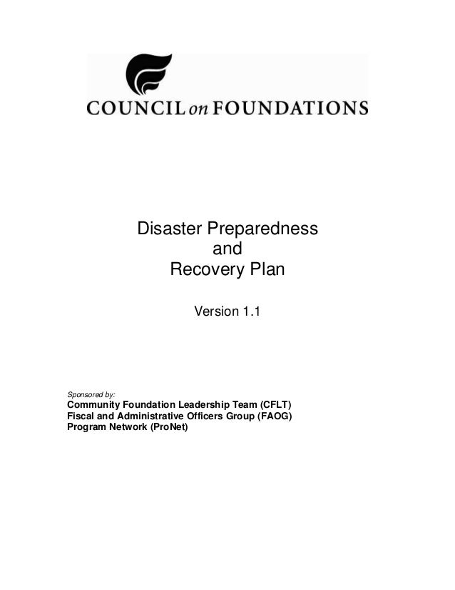 Disaster Preparedness and Recovery Plan Version 1.1 Sponsored by: Community Foundation Leadership Team (CFLT) Fiscal and A...