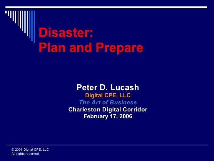 Disaster:                 Plan and Prepare                              Peter D. Lucash                                Dig...