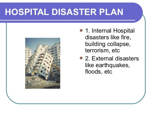 hospital disaster plan Regional office for europe has developed the hospital emergency response   multisectoral hospital emergency management plans and, when possible,.