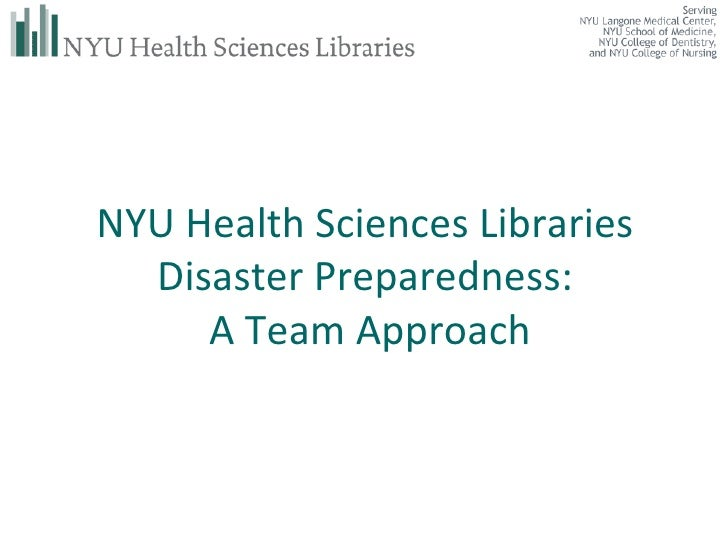 NYU Health Sciences Libraries  Disaster Preparedness:  A Team Approach