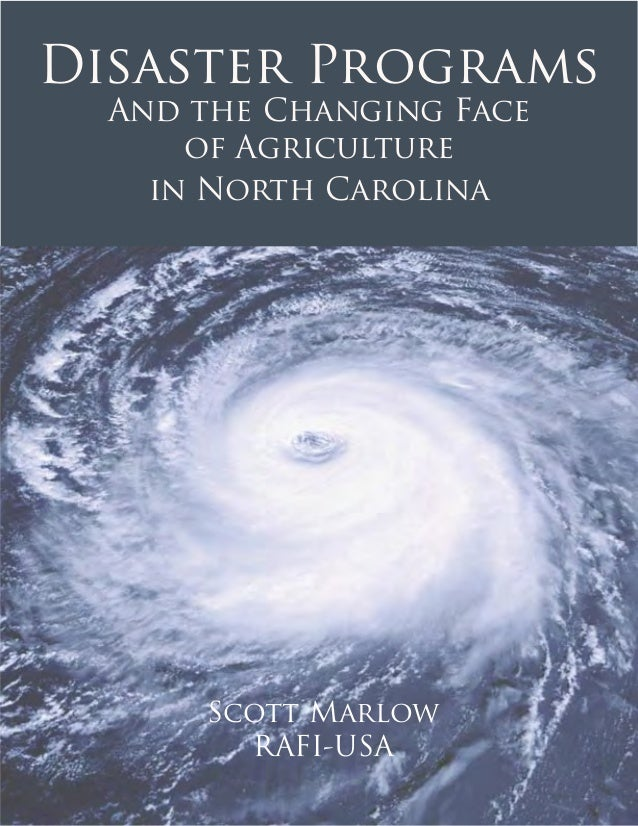 Disaster Programs  And the Changing Face      of Agriculture    in North Carolina      Scott Marlow        RAFI-USA