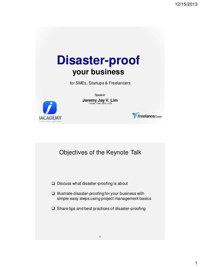 12/15/2013  Disaster-proof your business for SMEs, Startups & Freelancers Speaker  Jeremy Jay V. Lim CSSBB, PMP, BPM, IATA...