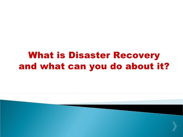 What is Disaster Recovery and what can you do about it?