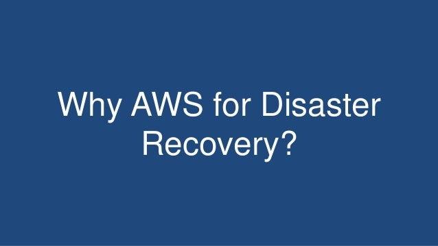Why AWS for Disaster Recovery?