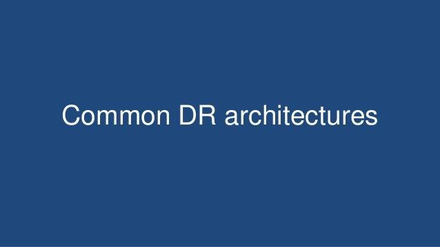 Common DR architectures