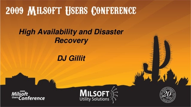 High Availability and Disaster Recovery DJ Gillit