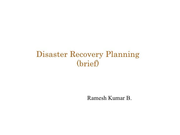 Ramesh Kumar B. Disaster Recovery Planning (brief)