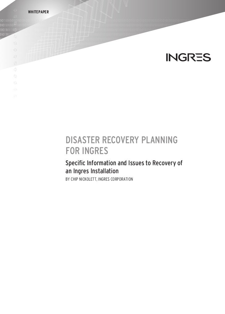 WHITEPAPER             Disaster Recovery Planning             for Ingres             Specific Information and Issues to Re...