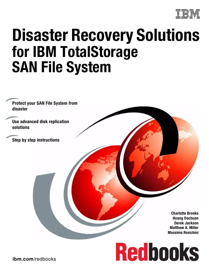 Front coverDisaster Recovery Solutionsfor IBM TotalStorageSAN File SystemProtect your SAN File System fromdisasterUse adva...