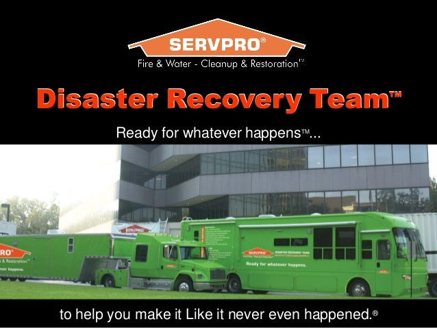 Disaster Recovery Team                               TM         Ready for whatever happens ...                            ...