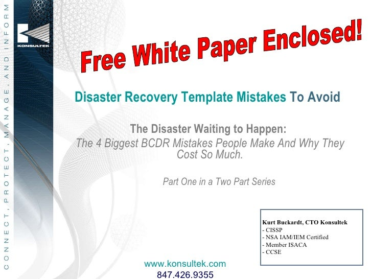 Disaster Recovery Template Mistakes  To Avoid <ul><li>The Disaster Waiting to Happen:  </li></ul><ul><li>The 4 Biggest BCD...
