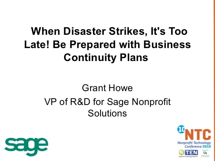 When Disaster Strikes, It's Too Late! Be Prepared with Business Continuity Plans   Grant Howe VP of R&D for Sage Nonprofit...