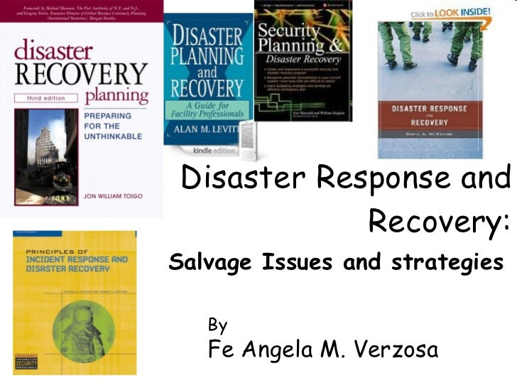 Disaster Response and Recovery: Salvage Issues and strategies By Fe Angela M. Verzosa