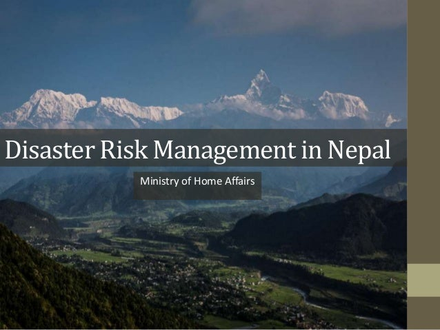 Disaster Risk Management in NepalMinistry of Home Affairs