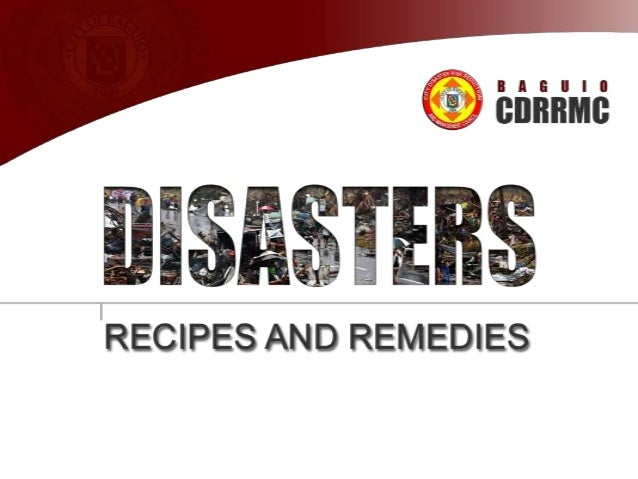 DISASTER • A disaster is a natural or man-made (or technological) hazard resulting in an event of substantial extent causi...