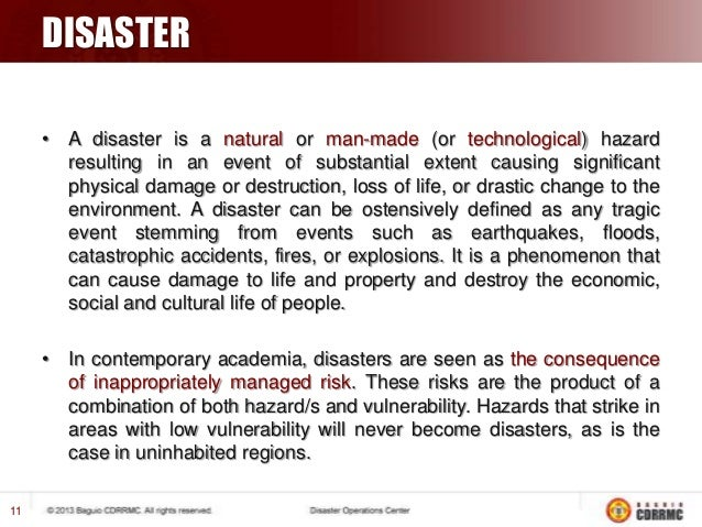 DISASTER  …Continued 12  CLASSIFICATIONS Natural Disaster  A natural disaster is a consequence when a natural hazard affe...