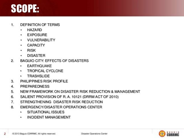 SCOPE: 1.  2.  3. 4. 5. 6. 7. 8.  2  DEFINITION OF TERMS • HAZARD • EXPOSURE • VULNERABILITY • CAPACITY • RISK • DISASTER ...