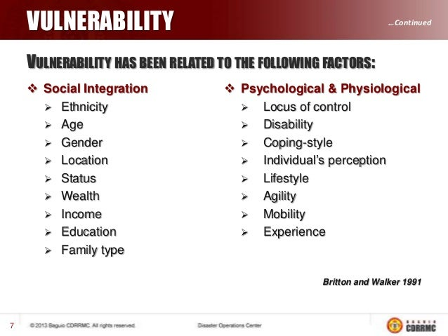VULNERABILITY  …Continued  VULNERABILITY HAS BEEN RELATED TO THE FOLLOWING FACTORS:  Social Integration  Ethnicity  Age...