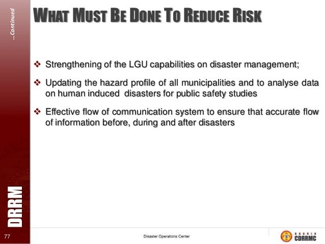 DRRM  …Continued 82  DISASTER RISK MANAGEMENT STRATEGY  Individual line agencies and local governments are legally respon...