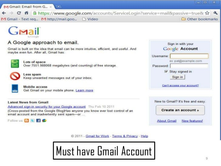 9<br />Must have Gmail Account<br />