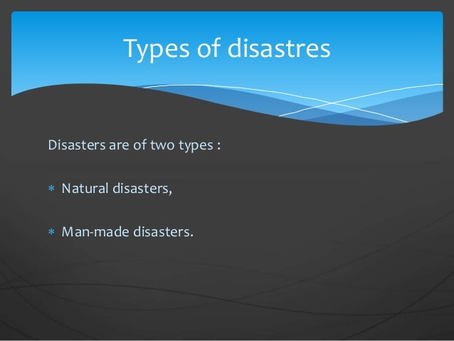 essay on natural and man made disasters Check out our top free essays on man made disaster versus natural disaster to help you write your own essay.