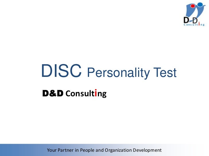 DISC Personality TestD&D Consulting Your Partner in People and Organization Development