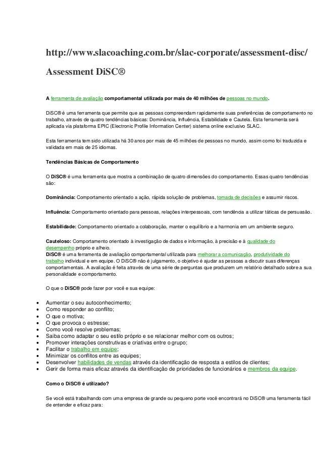 http://www.slacoaching.com.br/slac-corporate/assessment-disc/ Assessment DiSC® A ferramenta de avaliação comportamental ut...