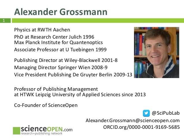 1 Alexander Grossmann Physics at RWTH Aachen PhD at Research Center Julich 1996 Max Planck Institute for Quantenoptics Ass...