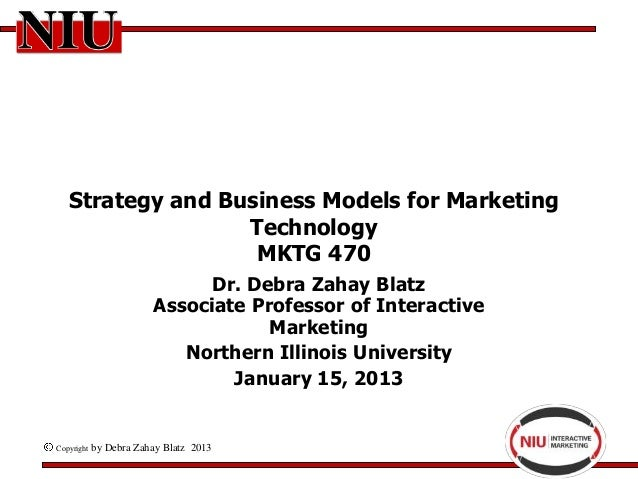 Strategy and Business Models for Marketing                  Technology                   MKTG 470                         ...