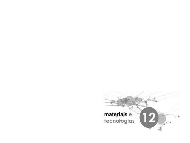 materiais e tecnologias 12