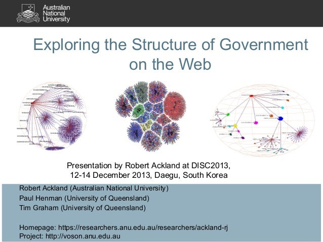 Exploring the Structure of Government on the Web  Presentation by Robert Ackland at DISC2013, 12-14 December 2013, Daegu, ...