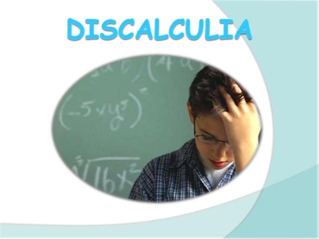  Concepto Características Tipos Síntomas Causas Signos que nos alertan Cómo tratar con niños discalcúlicos