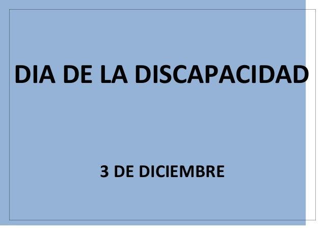 DIA DE LA DISCAPACIDAD  3 DE DICIEMBRE