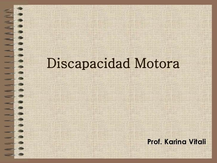 Discapacidad Motora Prof. Karina Vitali