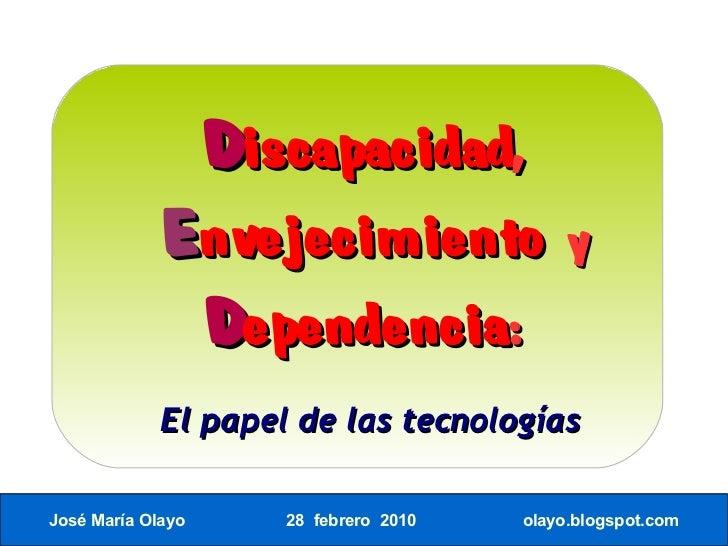 Discapacidad,             Envejecimiento                 y              Dependencia:              El papel de las tecnolog...
