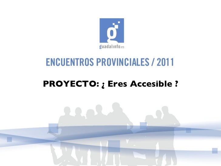 PROYECTO: ¿ Eres Accesible ?