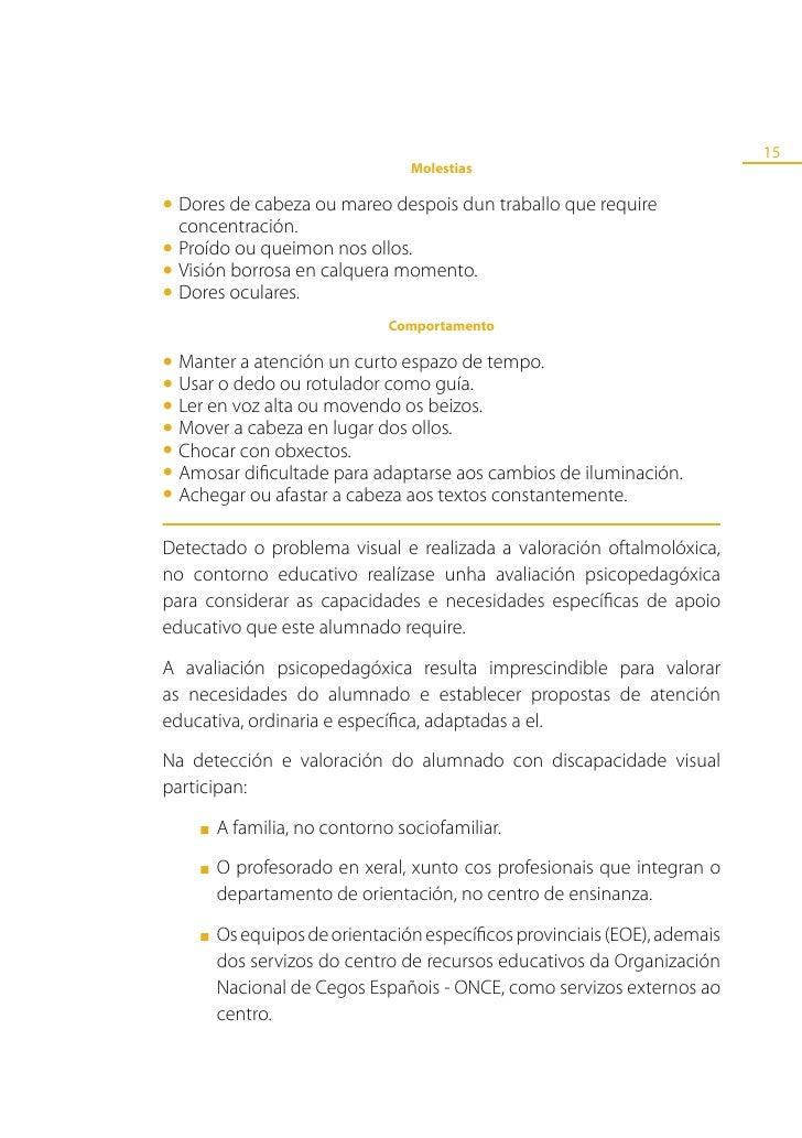 16      Ademais da valoración oftalmolóxica e a avaliación psicopedagóxica é      importante valorar:            ■   O con...
