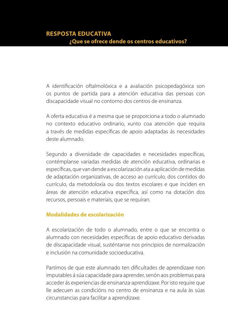 18      Neste senso, ofrécenselle todas as modalidades de escolarización      previstas para a atención á diversidade do a...
