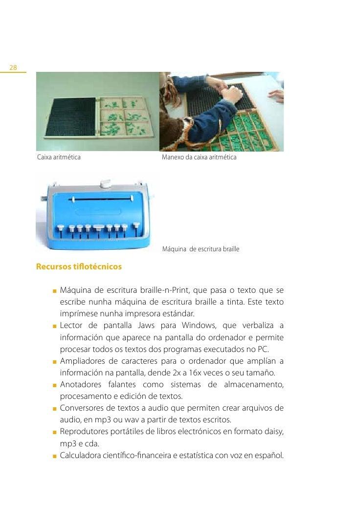 29 ■   Impresora braille portátil para imprimir textos ou gráficos en     braille de 6 ou 8 puntos. ■   Liña de lectura br...