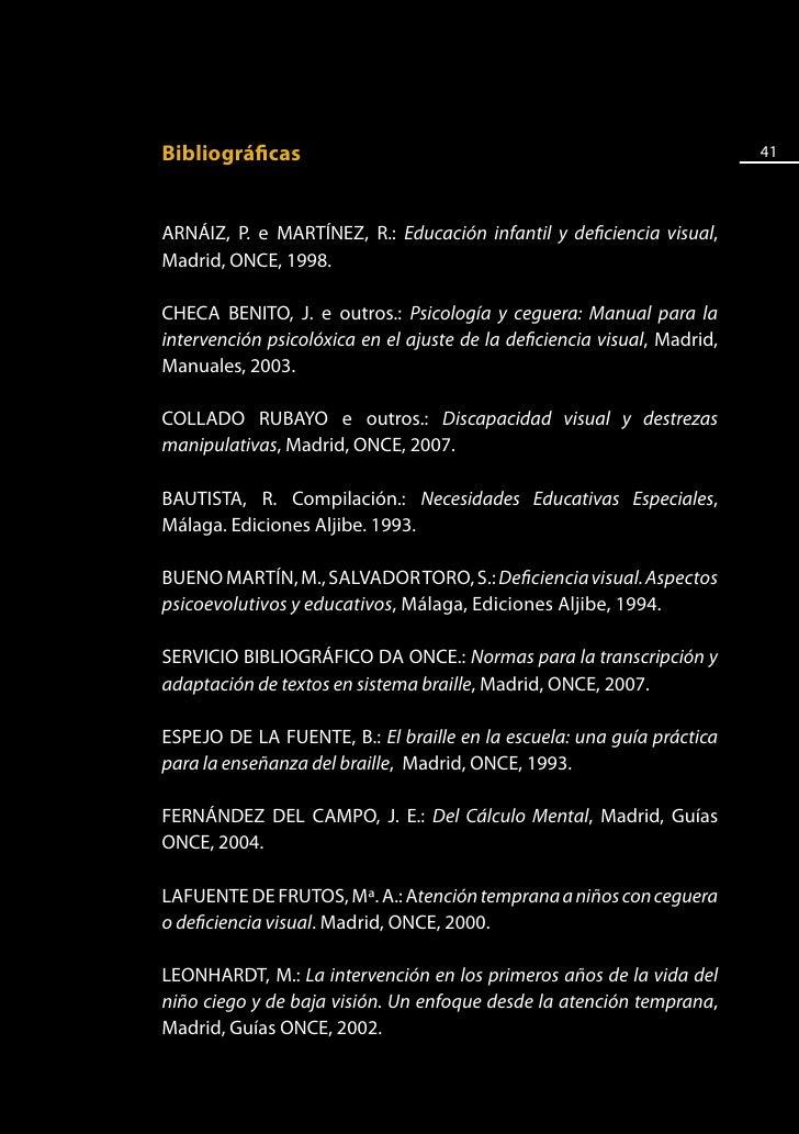 42      LEONHARDT, CANTABELLA e TARRAGÓ.: Iniciación del lenguaje en      niños ciegos. Madrid. Editorial ONCE,1999.      ...