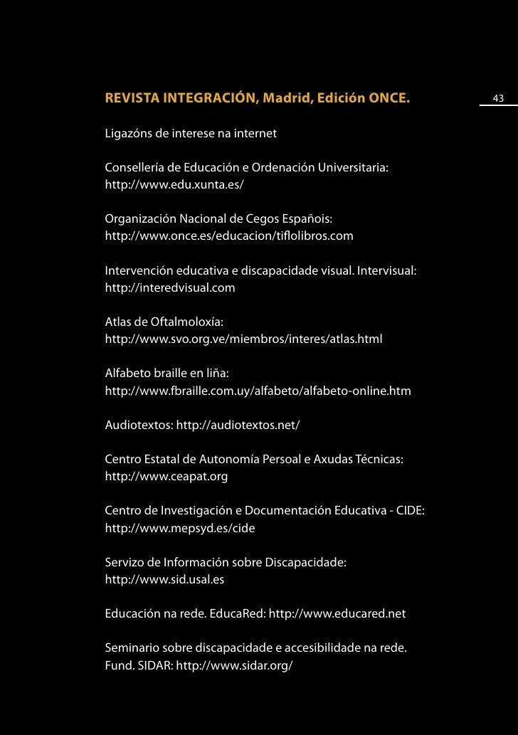 44      Portal das persoas con discapacidade: http://www.discapnet.es/       Educación, formación e traballo: http://www.e...