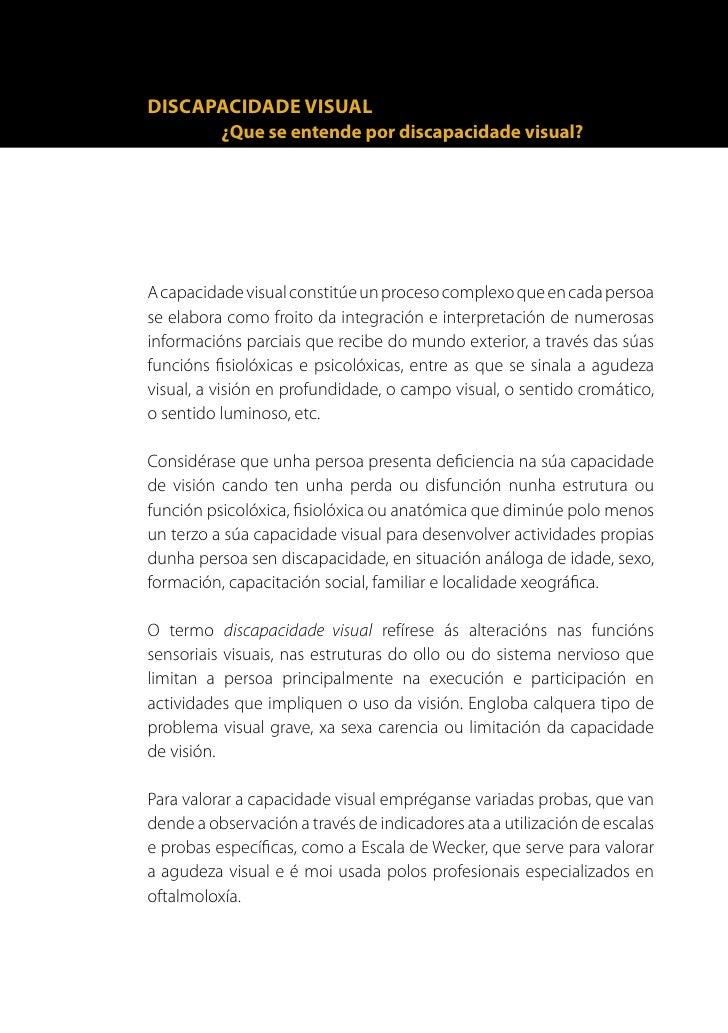 8      Ante a diversidade de problemas visuais graves é necesario diferenciar     termos segundo o grao das deficiencias o...
