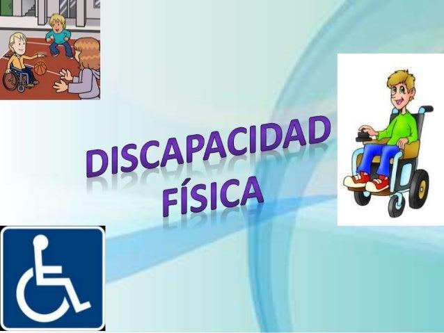 SEGÚN LA OMS SE CONOCE: Deficiencia: perdida de una estructura psicológica, fisiológica o anatómica Discapacidad: ausencia...