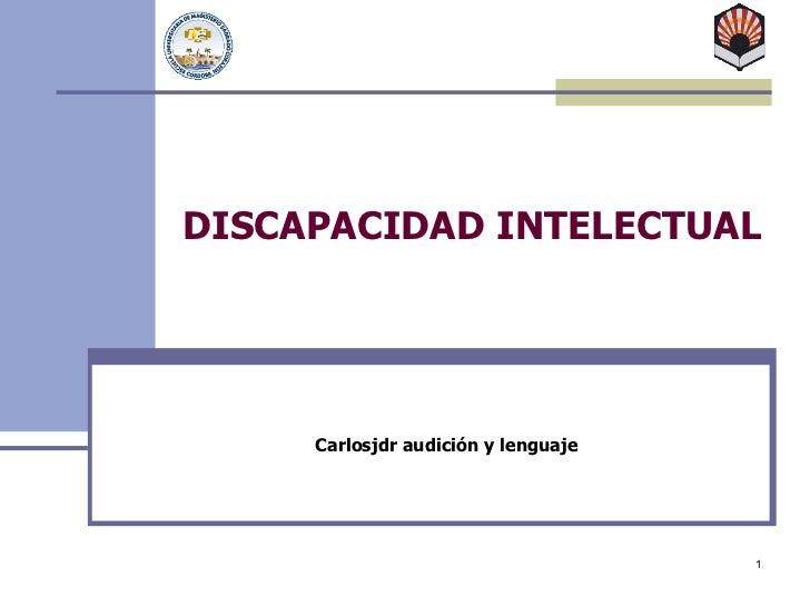 DISCAPACIDAD INTELECTUAL Carlosjdr audición y lenguaje