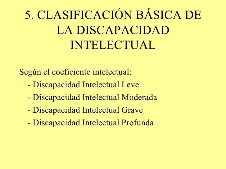 ... 5. 5. CLASIFICACIÓN BÁSICA DE LA DISCAPACIDAD INTELECTUAL ... 88f2912ab0e