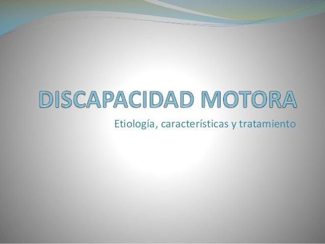 Etiología, características y tratamiento