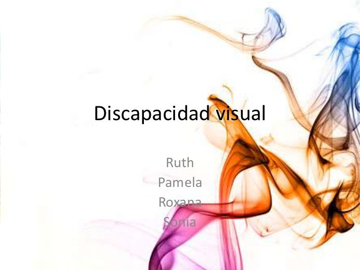 Discapacidad visual        Ruth       Pamela       Roxana        Sonia