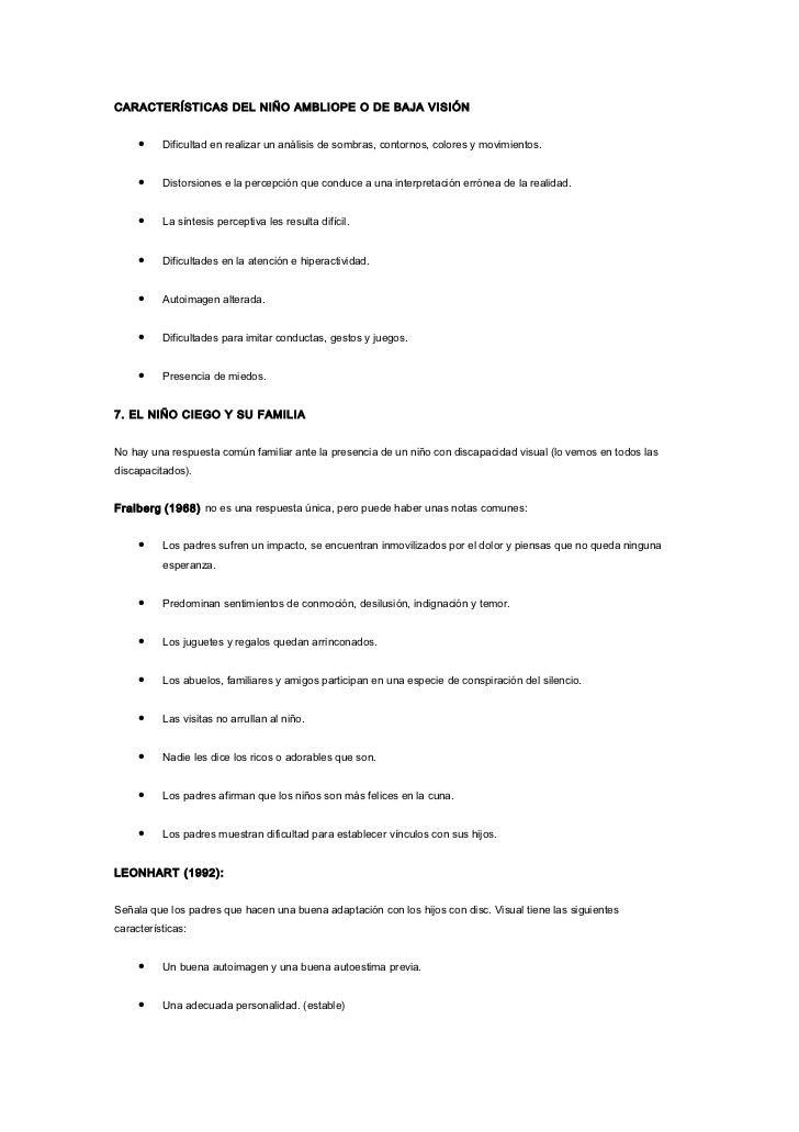 CARACTERÍSTICAS DEL NIÑO AMBLIOPE O DE BAJA VISIÓN     •    Dificultad en realizar un análisis de sombras, contornos, colo...
